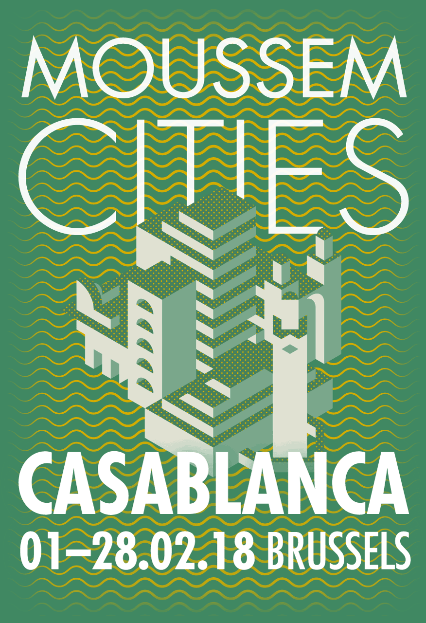Moussem Cities: Casablanca | 01–28.02.2018